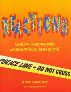 Reactions:  A Workbook to Help Young People Who Are Experiencing Trauma and Grief