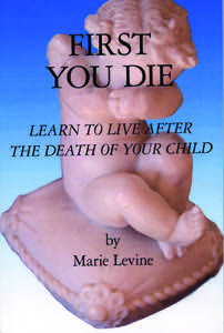 First You Die: Learn to Live After the Death of Your Child ...