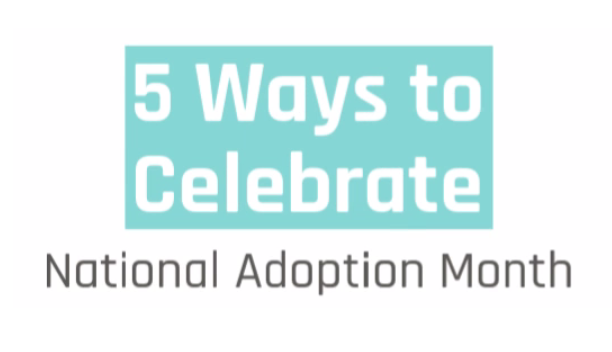 5 Ways to Celebrate National Adoption Month