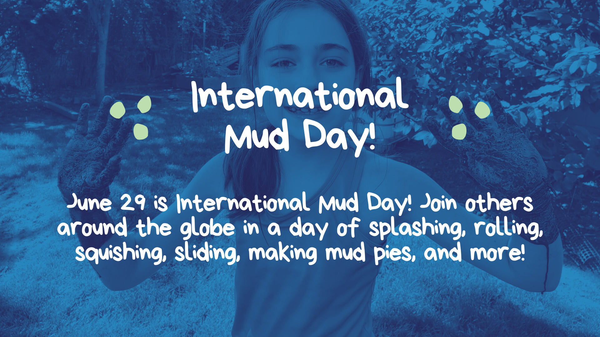 Celebrate International Mud Day