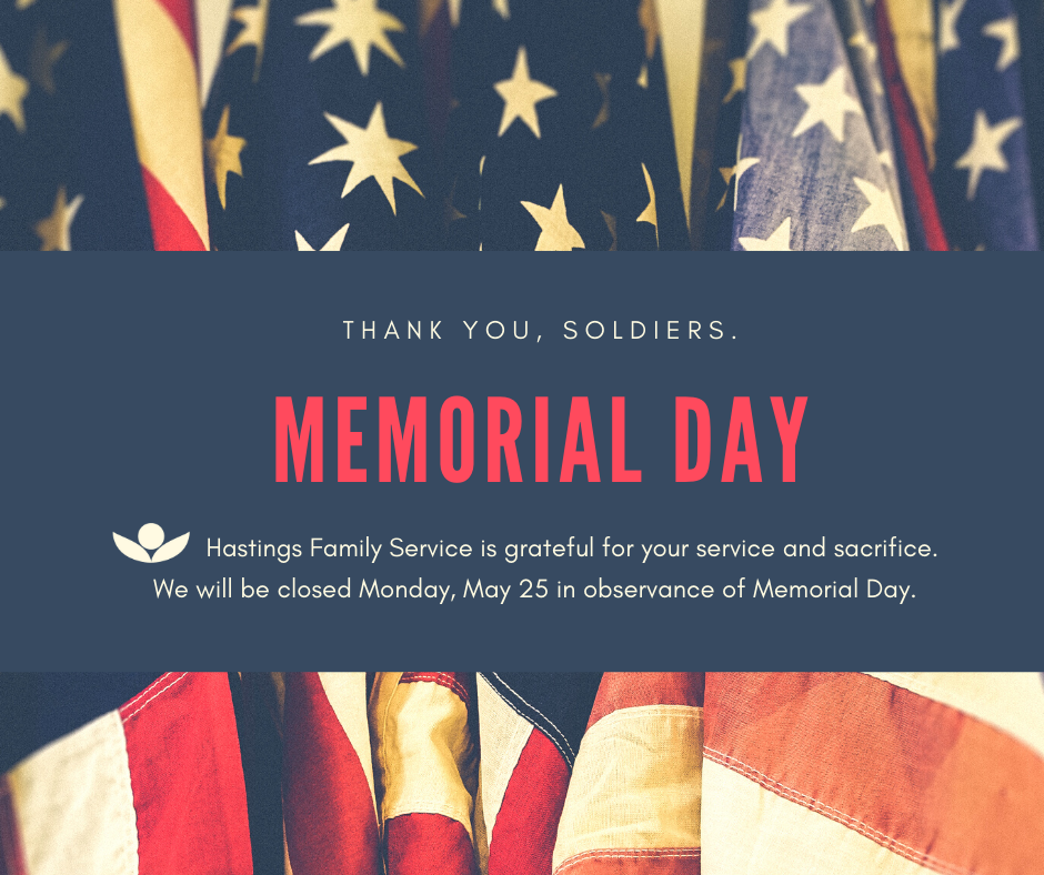 Hastings Family Service Closed Monday, May 25 in Observance of Memorial Day