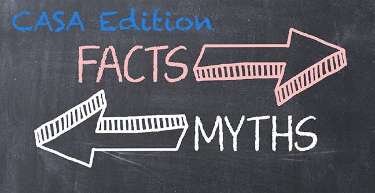 CASA Edition of: Facts or Myths!