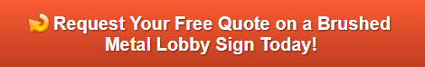Free quote on brushed metal lobby signs Los Angeles CA