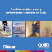 Cambio climático, salud y enfermedades tropicales en Quito