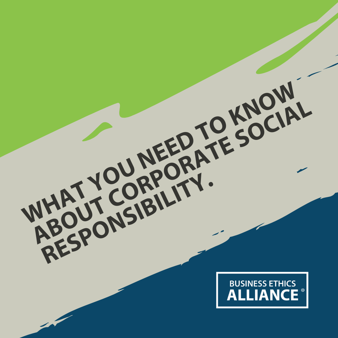 What You Need to Know About Corporate Social Responsibility