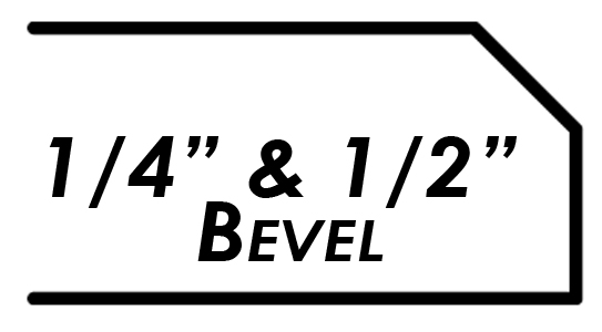 1/4 and 1/2 Bevel