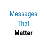 Messages That Matter