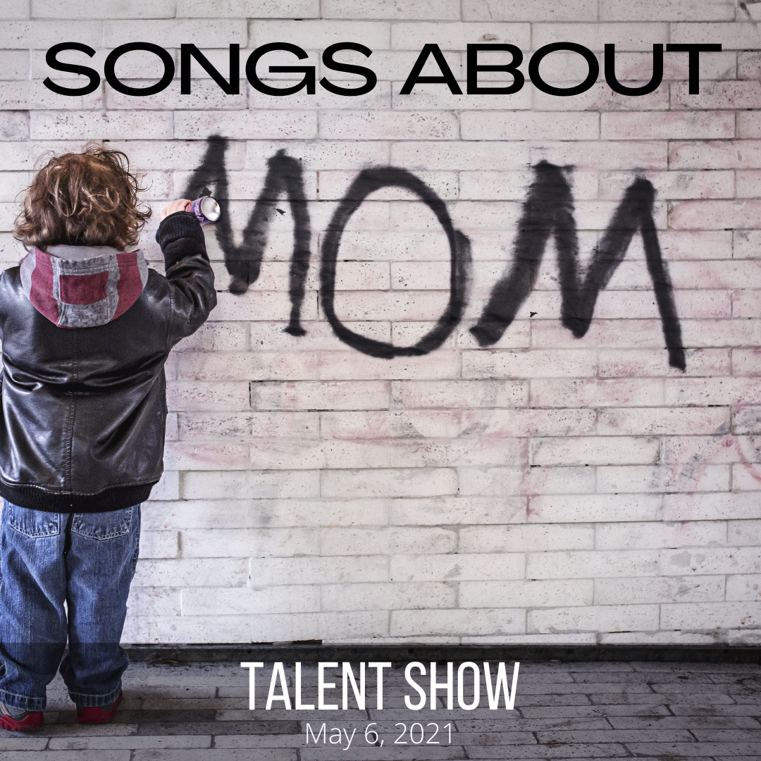 Songs about Mom Virtual Talent Show
