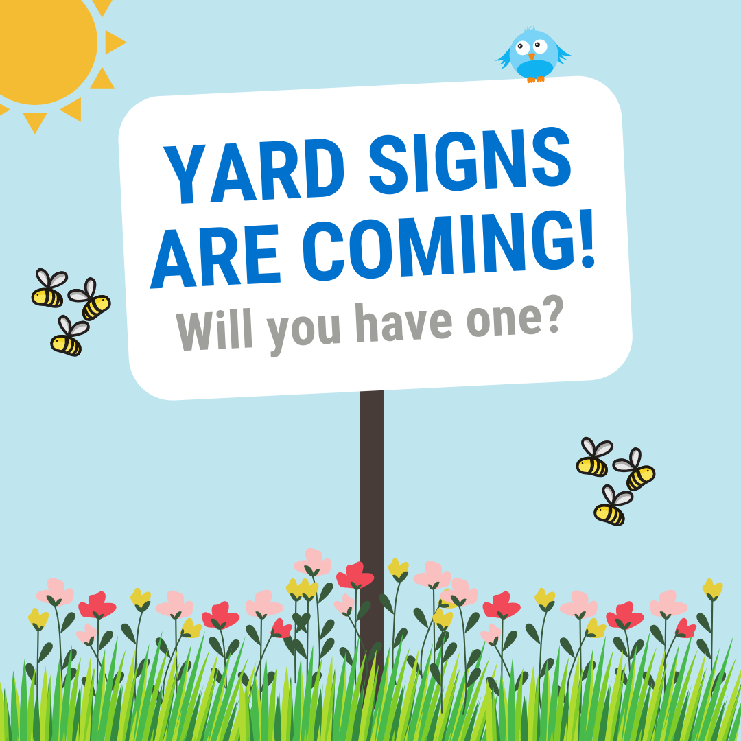 Yard Signs Are Coming!