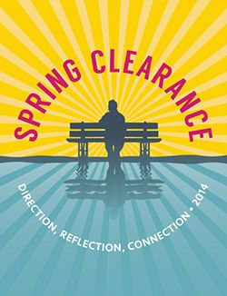 Spring Clearance 2014: Direction, Connection, Reflections