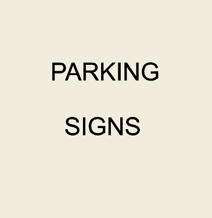 3. - KA20681 - Parking/No Parking/Reserved Parking Signs
