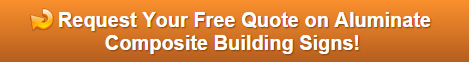 Free quote on aluminate composite building signs Orange County