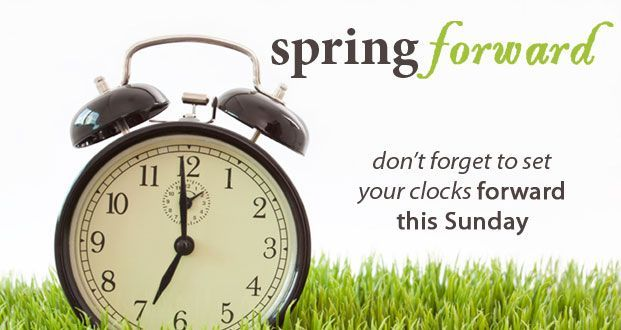 Spring Forward - Daylight Savings this Weekend