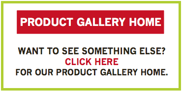 Click here to go back to the Product Gallery Home.