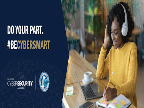 National Cybersecurity Awareness Month - Do Your Part. #BeCyberSmart