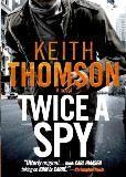 Twice A Spy: A Novel
