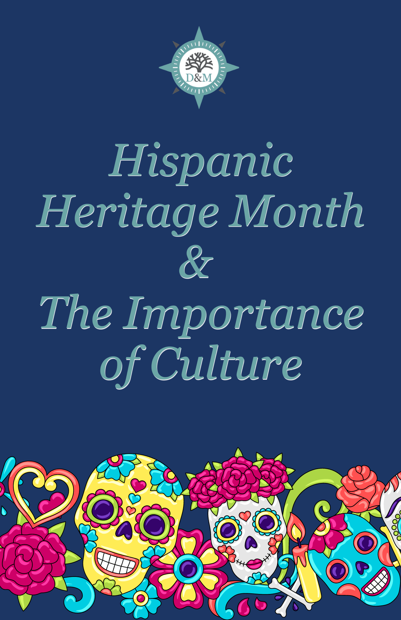 Hispanic Heritage Month & The Importance of Culture
