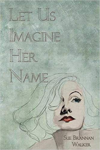 Let Us Imagine Her Name