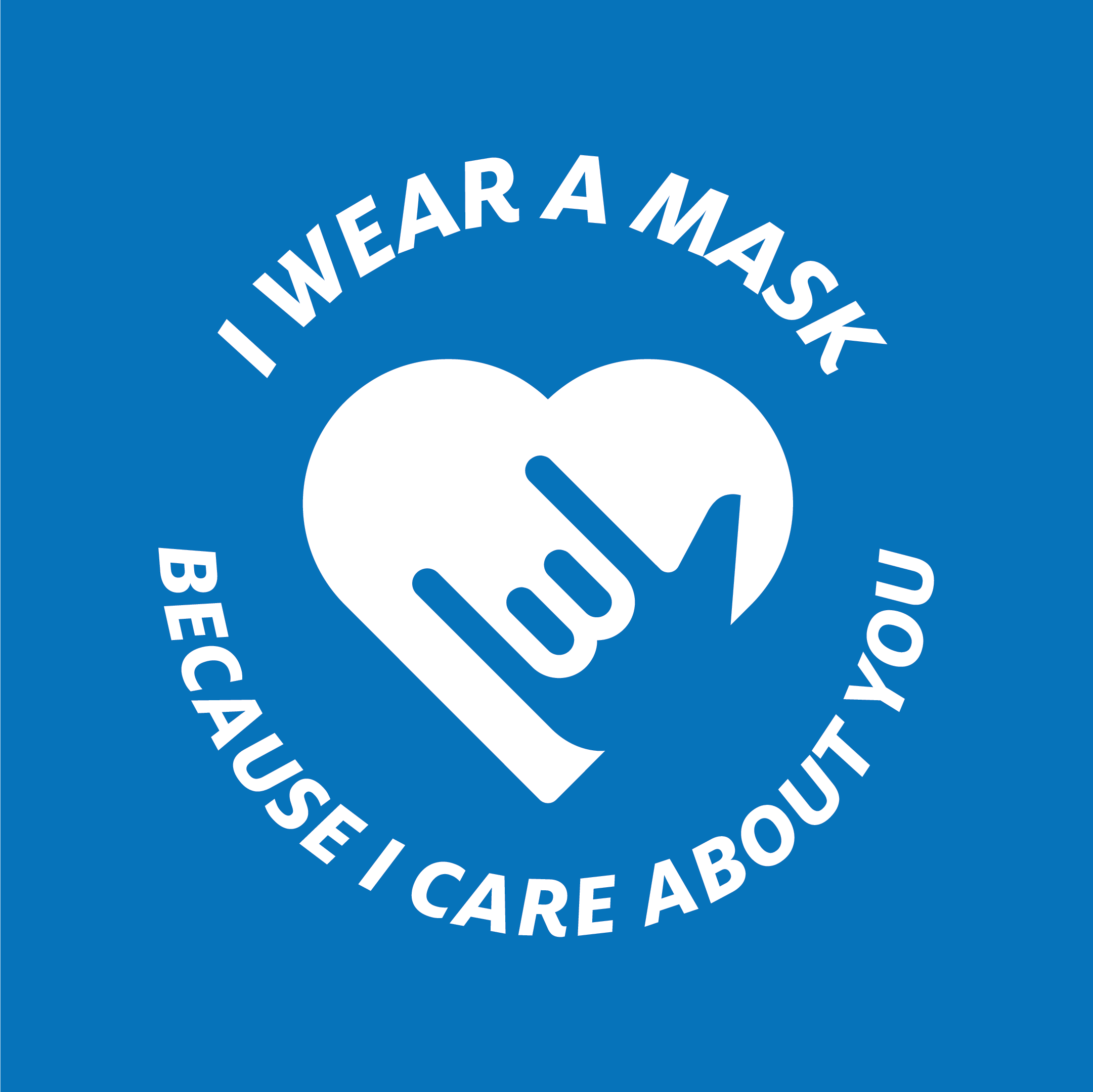 I Wear a Mask Because I Care About You