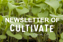 Cultivate KC's Newsletter