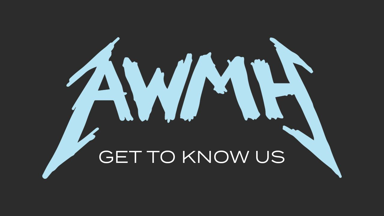 Get to Know AWMH