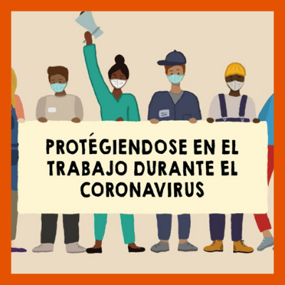 Nuevo Video: Protegiéndose en el Trabajo Durante el Coronavirus