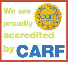 We are proudly accredited by CARF