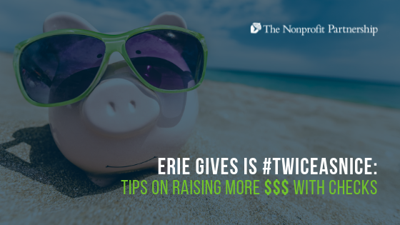 Erie Gives is #TwiceAsNice: Tips on Raising More $$$ with Checks
