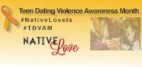 Teen Dating Violence Awareness Month Resource Page (National Indigenous Women's Resource Center)