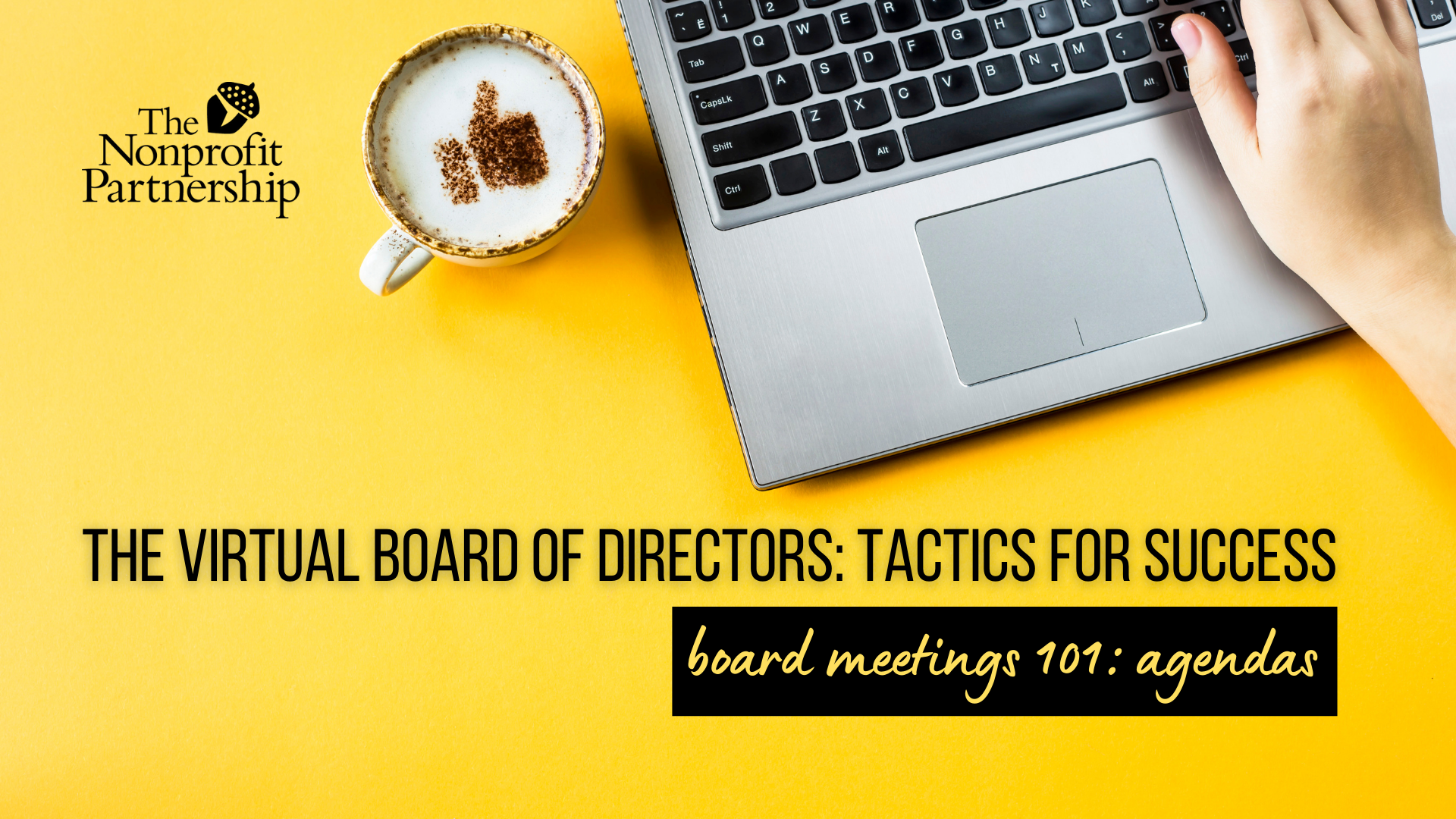 [Zoom Meeting] The Virtual Board of Directors: Tactics for Success - Board Meetings 101: Agendas