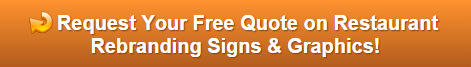 Free quote on restaurant rebranding signs and graphics Orange County