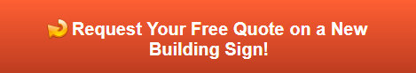 Request Your Free Quote on a New Building Sign in Anaheim CA