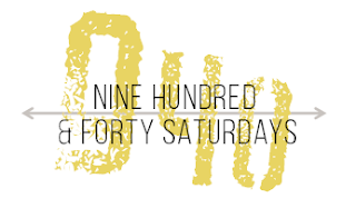 Nine Hundred and Forty Saturdays