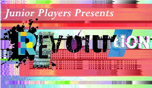 Junior Players Presents: Revolution