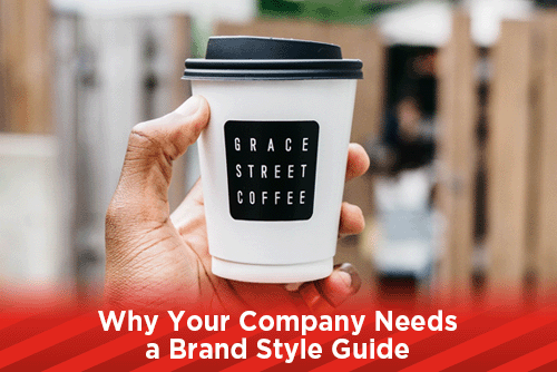 Why Your Company Needs a Brand Style Guide