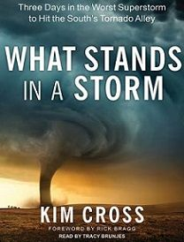 What Stands in a Storm: Three Days in the Worst Superstorm to Hit the South's Tornado Alley