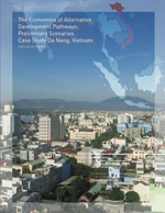 The Economics of Alternative Development Pathways: Preliminary Scenarios Case Study of Da Nang, Vietnam