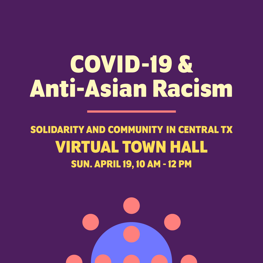 Virtual Town Hall: COVID-19 & Anti-Asian Racism