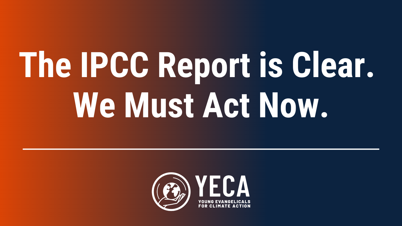 The IPCC Report is Clear. We Must Act Now.