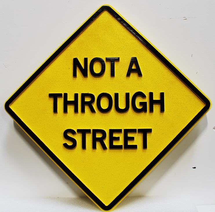 "H17114 - Carved HDU ""Not a Through Street"" Sign"