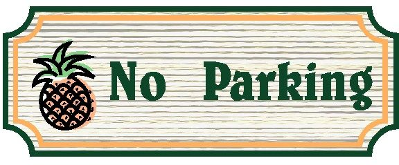 """KA20697 - Design of Wood Look Sign (Choice of Wood or HDU) for """"No Parking,"""" Carved Pineapple"""""""