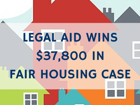Legal Aid Wins $37,800 in Fair Housing Case