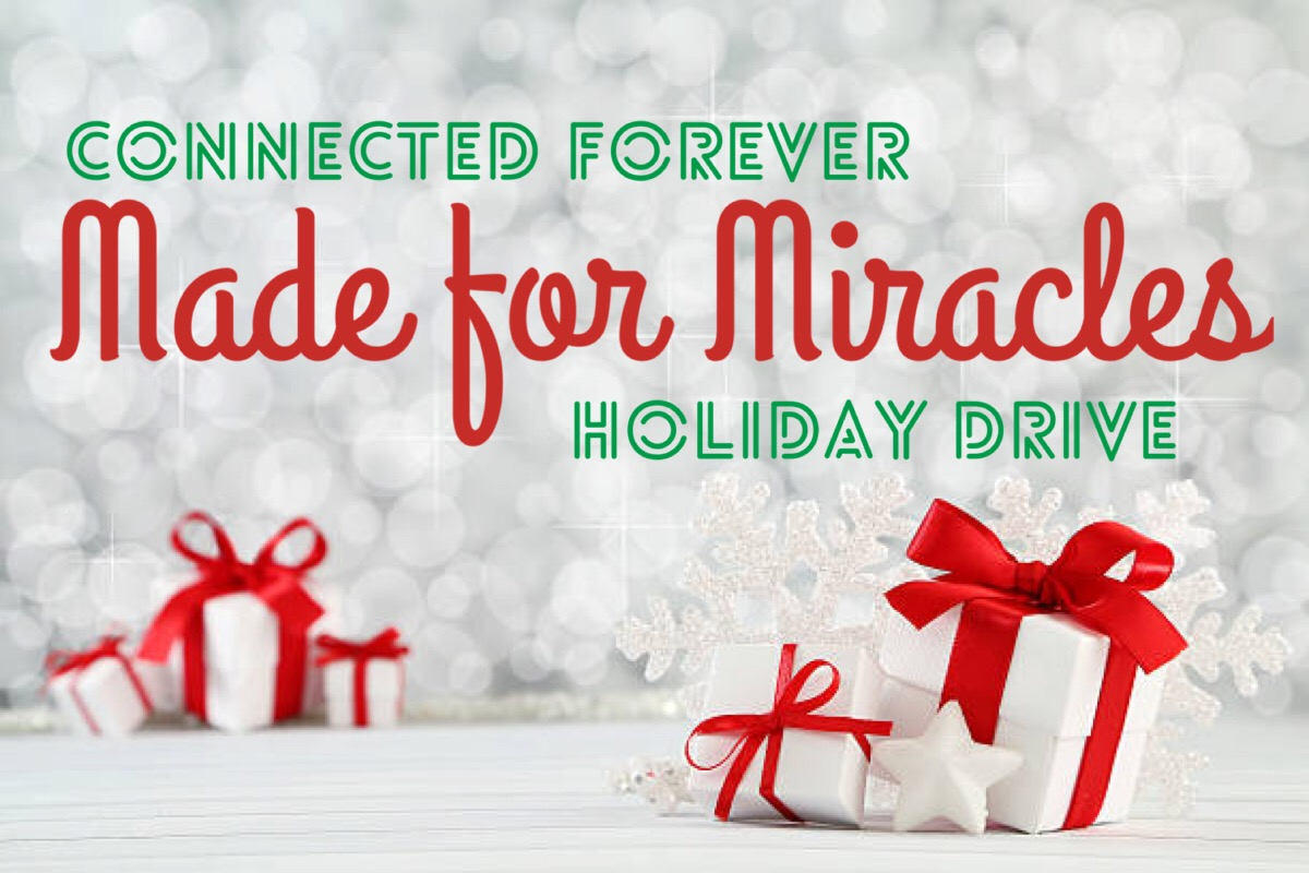 Connected Forever Made For Miracles Holiday Drive