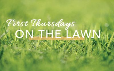 First Thursdays on the lawn