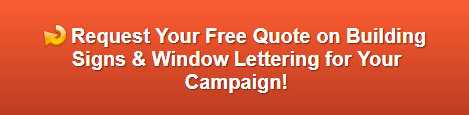 Free quote on election building signs and window lettering Brea CA