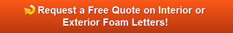 Free quote on interior or exterior foam letters in Orange County CA