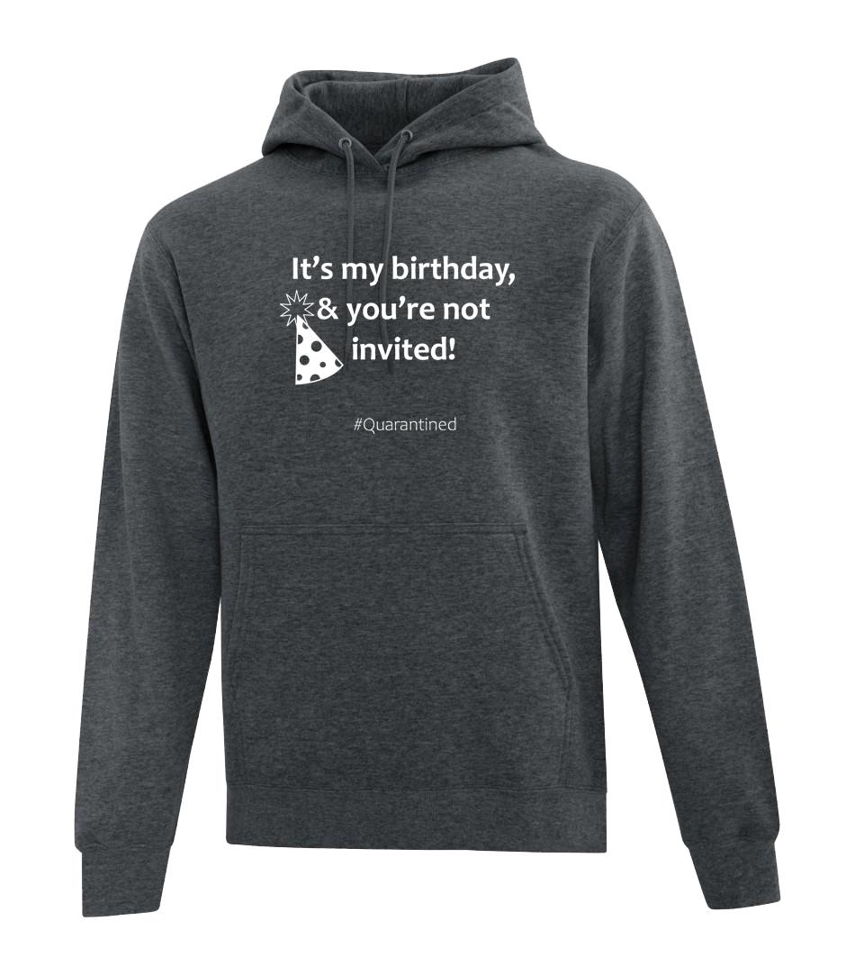 It's my birthday - Grey hoodie