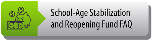 School-Age Stablilization and Reopen Funds