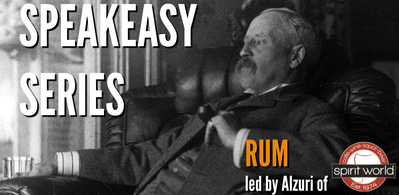 Speakeasy Series: Rum