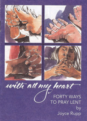 With All My Heart: Forty  Ways to Pray Lent